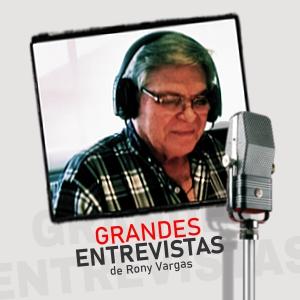 Grandes entrevistas de Rony Vargas